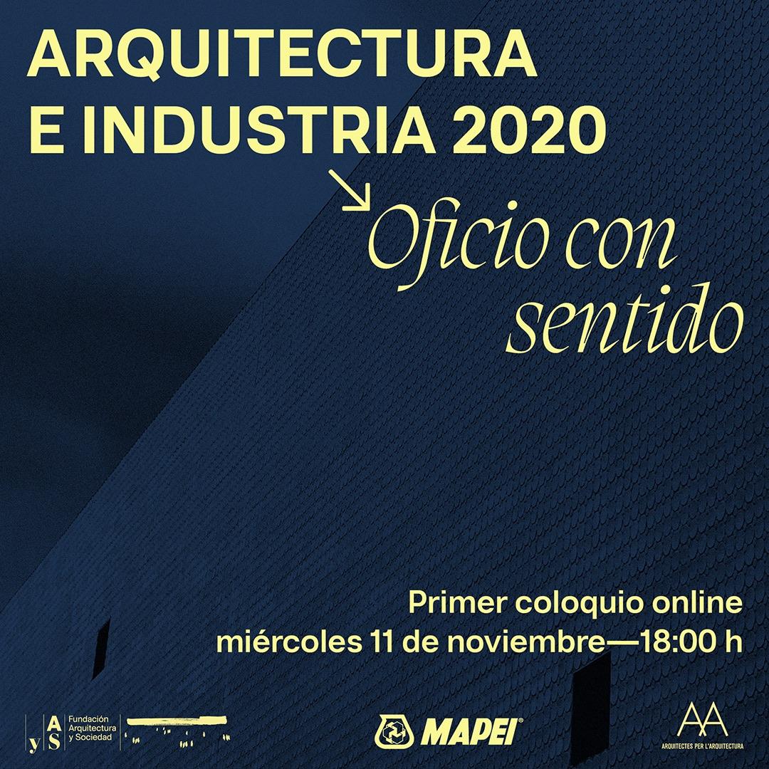"""Arquitectura e Industria 2020: """"Oficio con sentido"""", nueva edición del ciclo de la Fundación Arquitectura y Sociedad"""
