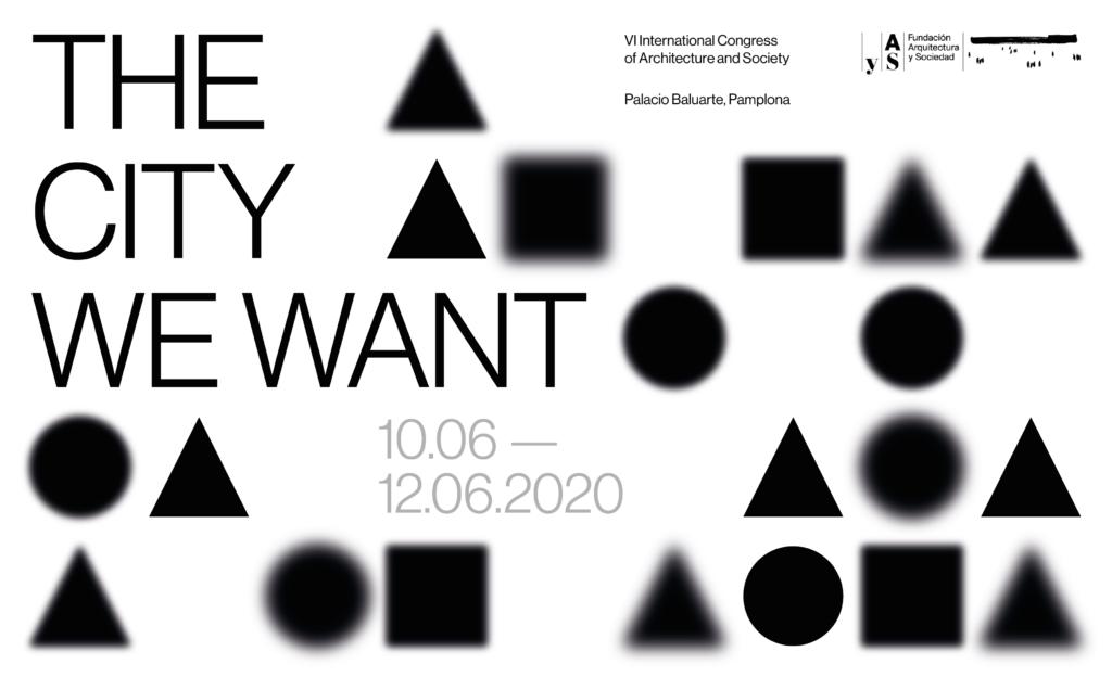 """VI Congreso Internacional de Arquitectura y Sociedad """"La Ciudad Que Queremos"""""""