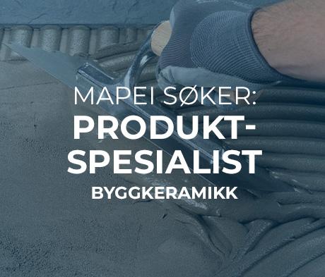 Vi søker Produktspesialist - Byggkeramikk