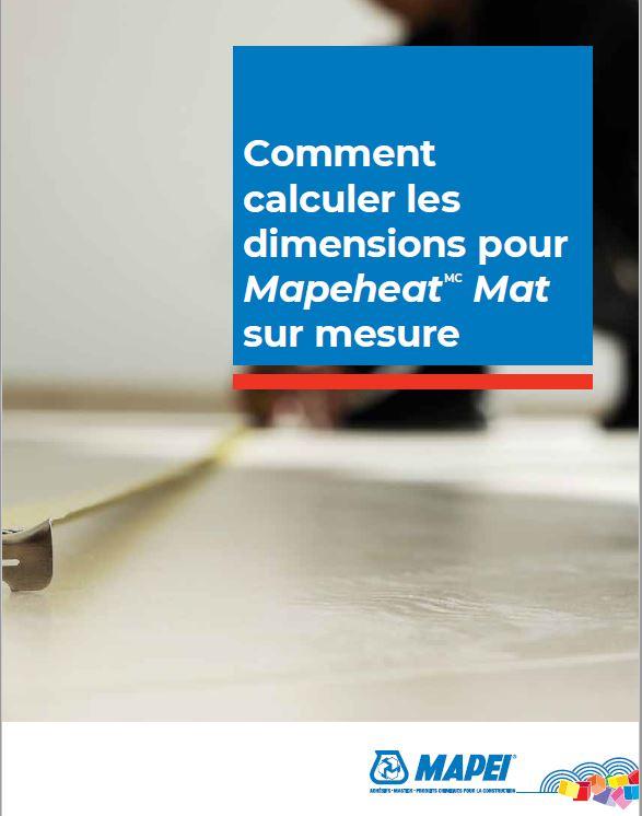Comment calculer les dimensions pour Mapeheat Mat sur mesure